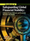 Handbook of Safeguarding Global Financial Stability (eBook): Political, Social, Cultural, and Economic Theories and Models