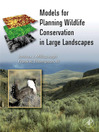 Models  for Planning Wildlife Conservation in Large Landscapes (eBook)