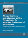 Alternative Fuels and Advanced Vehicle Technologies for Improved Environmental Performance (eBook): Towards Zero Carbon Transportation
