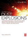 An Introduction to Dust Explosions (eBook): Understanding the Myths and Realities of Dust Explosions for a Safer Workplace