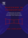 Success in Innovation (eBook): Improving the Odds by Understanding the Factors for Unsuccess