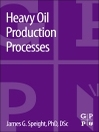 Heavy Oil Production Processes (eBook)