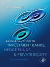 An Introduction to Investment Banks, Hedge Funds, and Private Equity (eBook)
