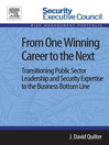 From One Winning Career to the Next (eBook): Transitioning Public Sector Leadership and Security Expertise to the Business Bottom Line