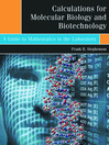Calculations for Molecular Biology and Biotechnology (eBook): A Guide to Mathematics in the Laboratory