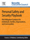 Personal Safety and Security Playbook (eBook): Risk Mitigation Guidance for Individuals, Families, Organizations, and Communities