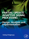 Partial-Update Adaptive Signal Processing (eBook): Design Analysis and Implementation