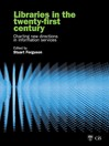 Libraries in the Twenty-First Century (eBook): Charting Directions in Information Services