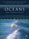 Oceans and Human Health (eBook): Risks and Remedies from the Seas