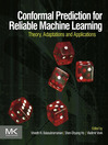 Conformal Prediction for Reliable Machine Learning (eBook): Theory, Adaptations and Applications