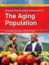 Bioactive Food as Dietary Interventions for the Aging Population (eBook): Bioactive Foods in Chronic Disease States
