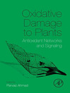 Oxidative Damage to Plants (eBook): Antioxidant Networks and Signaling