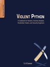 Violent Python (eBook): A Cookbook for Hackers, Forensic Analysts, Penetration Testers and Security Engineers