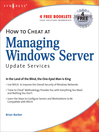 How to cheat at managing windows server update services. Volume 1