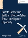 How to Define and Build an Effective Cyber Threat Intelligence Capability (eBook): How to Understand, Justify and Implement a New Approach to Security