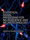 Statistical Signal Processing for Neuroscience and Neurotechnology (eBook)