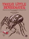 Twelve Little Housemates (eBook): Enlarged and Revised Edition of the Popular Book Describing Insects That Live in Our Homes