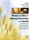 Wheat and Rice in Disease Prevention and Health (eBook): Benefits, Risks and Mechanisms of Whole Grains in Health Promotion