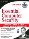 Essential Computer Security (eBook): Everyone's Guide to Email, Internet, and Wireless Security: Everyone's Guide to Email, Internet, and Wireless Security