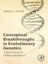 Conceptual Breakthroughs in Evolutionary Genetics (eBook): A Brief History of Shifting Paradigms