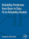 Reliability Prediction from Burn-In Data Fit to Reliability Models (eBook)