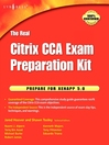 The Real Citrix CCA Exam Preparation Kit (eBook): Prepare for XenApp 5.0