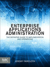 Enterprise Applications Administration (eBook): The Definitive Guide to Implementation and Operations