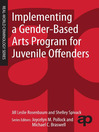 Implementing a Gender-Based Arts Program for Juvenile Offenders (eBook)