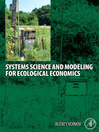 Systems Science and Modeling for Ecological Economics (eBook)