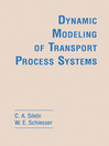 Dynamic Modeling of Transport Process Systems (eBook)