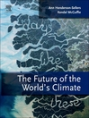 The Future of the World's Climate (eBook): A Modelling Perspective