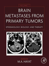 Brain Metastases from Primary Tumors Volume 1 (eBook): Epidemiology, Biology, and Therapy