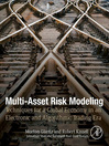 Multi-Asset Risk Modeling (eBook): Techniques for a Global Economy in an Electronic and Algorithmic Trading Era