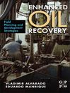 Enhanced Oil Recovery (eBook): Field Planning and Development Strategies