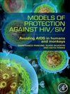 Models of Protection Against HIV/SIV (eBook): Avoiding AIDS in humans and monkeys