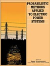 Probabilistic Methods Applied to Electric Power Systems (eBook): Proceedings of the First International Symposium, Toronto, Canada, 11–13 July 1986