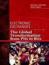 Electronic Exchanges (eBook): The Global Transformation from Pits to Bits