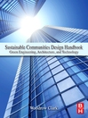 Sustainable Communities Design Handbook (eBook): Green Engineering, Architecture, and Technology