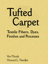 Tufted Carpet (eBook): Textile Fibers, Dyes, Finishes and Processes