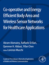 Co-operative and Energy Efficient Body Area and Wireless Sensor Networks for Healthcare Applications (eBook)