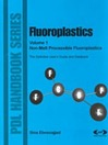 Fluoroplastics, Volume 1 (eBook): Non-Melt Processible Fluoroplastics