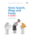 News Search, Blogs and Feeds (eBook): A Toolkit