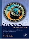 Actuaries' Survival Guide (eBook): How to Succeed in One of the Most Desirable Professions