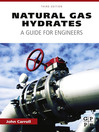 Natural Gas Hydrates (eBook): A Guide for Engineers