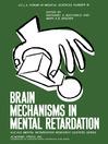 Brain Mechanisms in Mental Retardation (eBook)