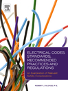 Electrical Codes, Standards, Recommended Practices and Regulations (eBook): An Examination of Relevant Safety Considerations