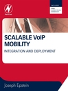 Scalable VoIP Mobility (eBook): Integration and Deployment