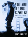 Observing the User Experience (eBook): A Practitioner's Guide to User Research