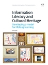 Information Literacy and Cultural Heritage (eBook): Developing A Model For Lifelong Learning