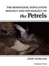 The Behaviour, Population Biology and Physiology of the Petrels (eBook)
